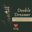 Double Dreamer – The Joseph Unit | Genesis 37:5-11 Devotion