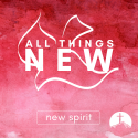 All Things New: A New Spirit | John 7:37-39