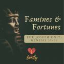 Famines & Fortunes | Genesis 47:13-26 Devotion